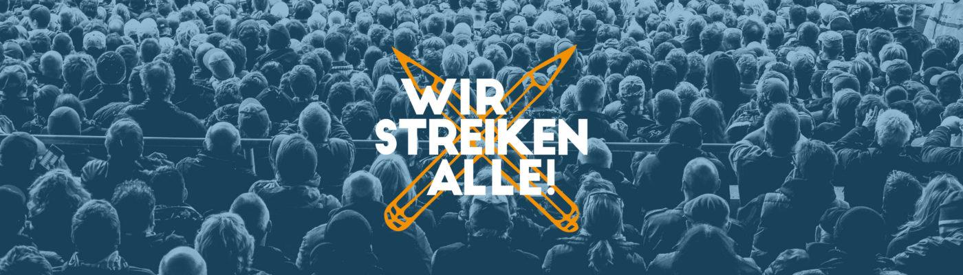 Wir streiken alle!